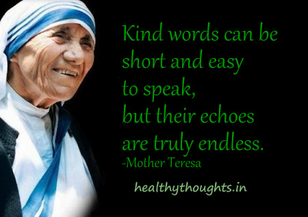 802027747-Quotes-of-the-day-thought-for-the-day-Mother-Teresa-quotes-Kind-words-can-be-short-and-easy-to-speak-but-their-echoes-are-truly-endless